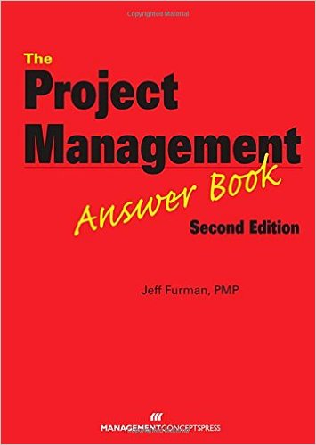 The Project Management Answer Book by Jeff Furman, PMP