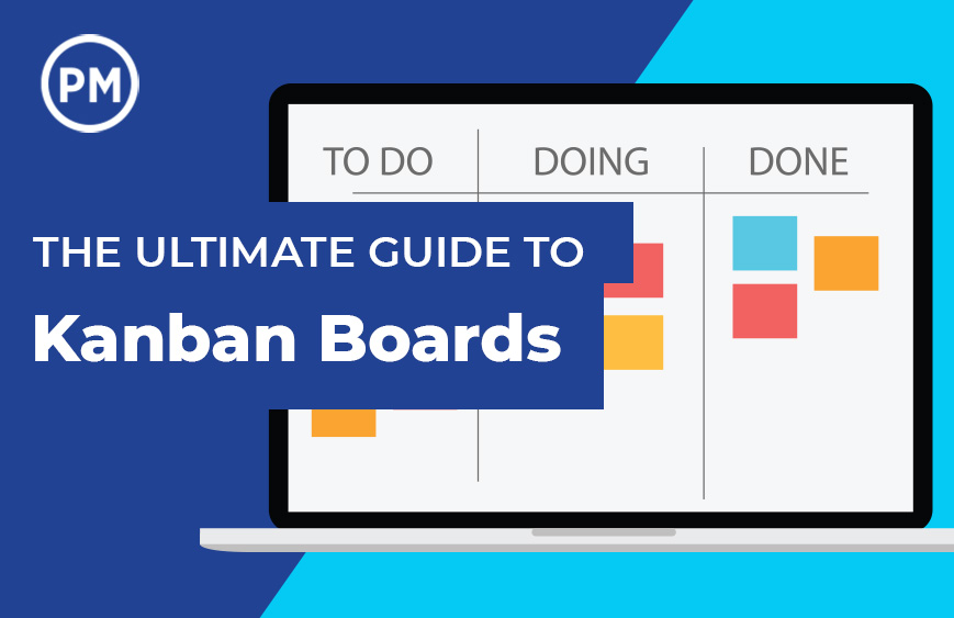 The Ultimate Guide to Kanban